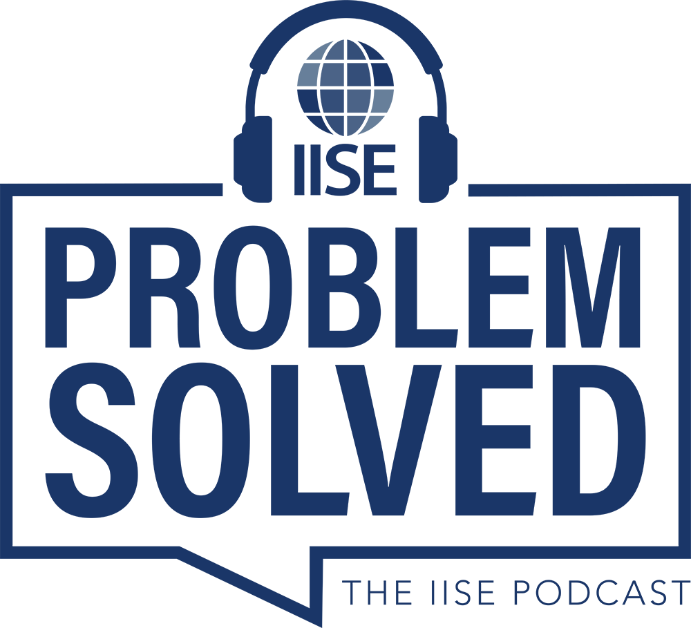 Problem Solved: The IISE Podcast